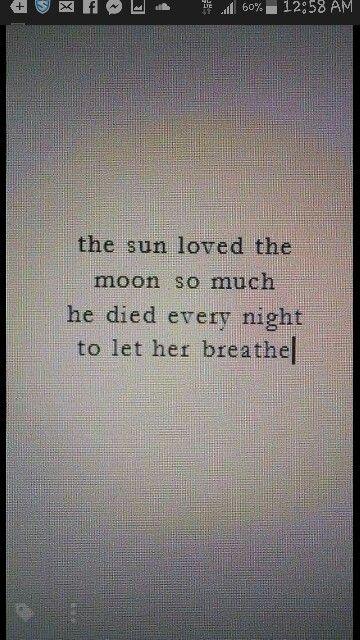 Sun, moon, breathe, every night, loved