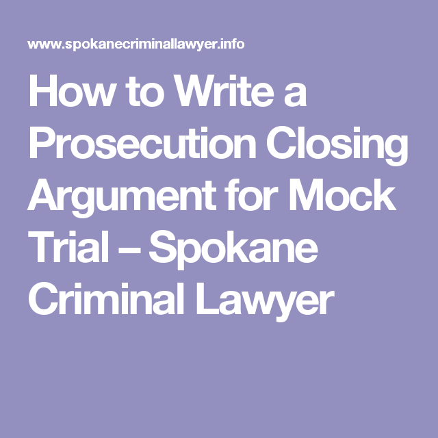 How To Write A Prosecution Closing Argument For Mock Trial