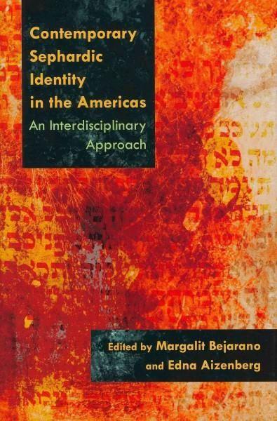 Contemporary Sephardic Identity in the Americas: An Interdisciplinary Approach