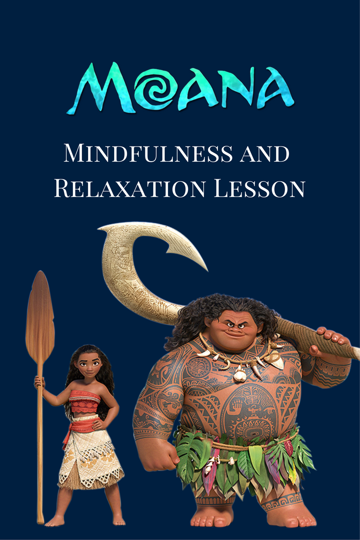 Moana A mindfulness and relaxation lesson plan Beautiful film