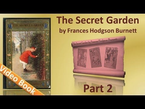 Part 2   The Secret Garden Audiobook By Frances Hodgson Burnett (Chs 11