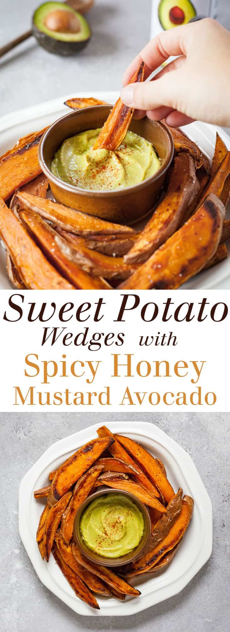 Sweet Potato Wedges with Spicy Honey Mustard Avocado Dip