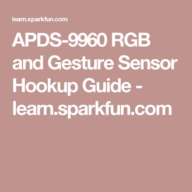 APDS-9960 RGB and Gesture Sensor Hookup Guide - learn.sparkfun.com