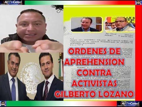 Ordenes de aprehension contra Gilberto Lozano y Activistas de resistenci...