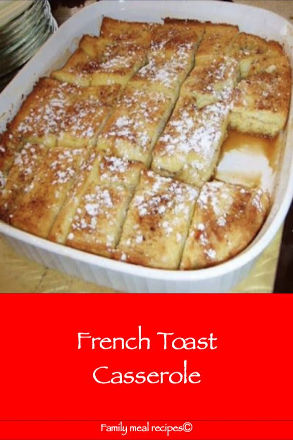 Photo of French Toast Casserole – Family meal recipes