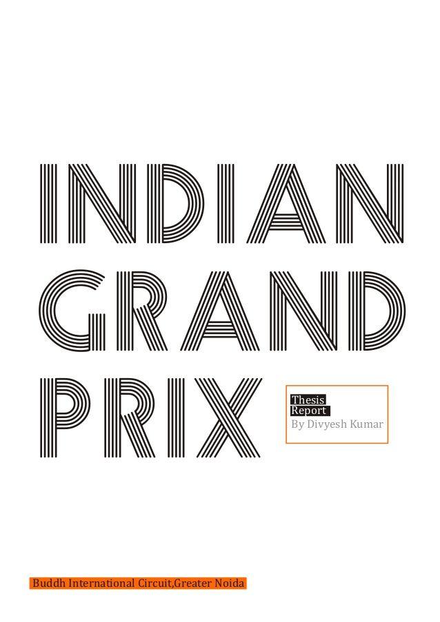 INDIAN  GRAND  PRIX  Buddh International Circuit,Greater Noida  Thesis  Report  By Divyesh Kumar