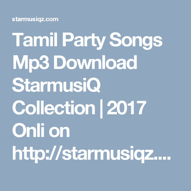 Tamil Party Songs Mp3 Download StarmusiQ Collection | 2017 Onli on ...