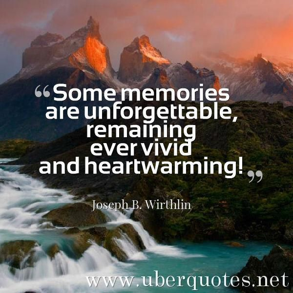Love Quotes About Life: Some Memories Are Unforgettable, Remaining Ever Vivid And