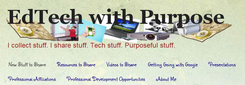 EdTech with Purpose: http://edtechwithpurpose.blogspot.com/