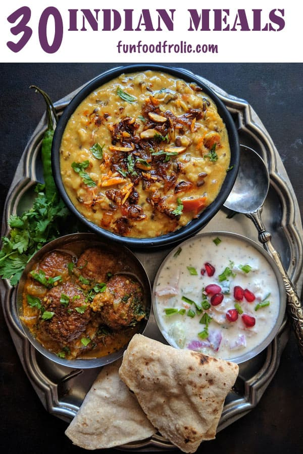 30 Everyday Indian Meals Indian Thali Meals Fun Food Frolic Indian Food Recipes Lunch Recipes Indian Indian Dinner Recipes