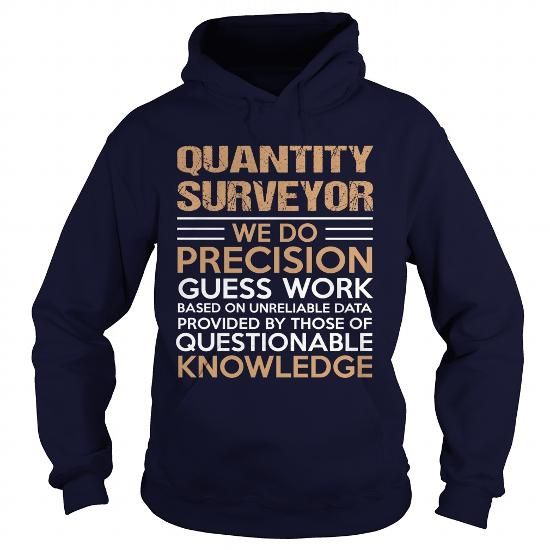 QUANTITY SURVEYOR T Shirts, Hoodies. Get it here ==► https://www.sunfrog.com/LifeStyle/QUANTITY-SURVEYOR-95684414-Navy-Blue-Hoodie.html?57074 $35.99
