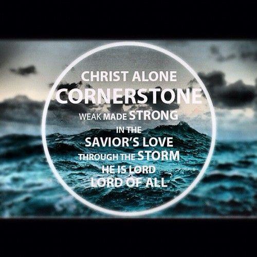 Christ alone cornerstone.