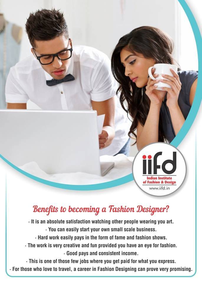 Benefits Of Becoming A Fashion Designer For Admission Process Call 91 904176 With Images Fashion Designing Institute Fashion Designing Course Become A Fashion Designer