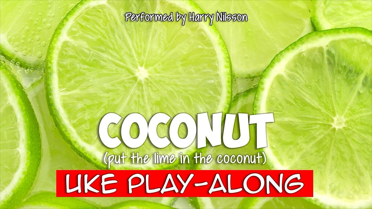 Coconut (ukulele playalong) Harry nilsson, Ukulele, Coconut