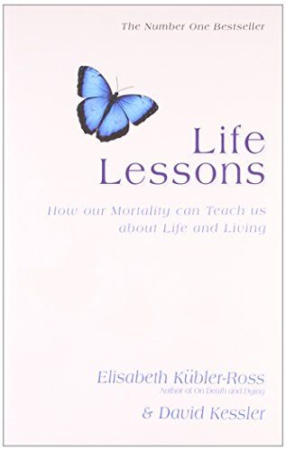 Life Lessons: How Our Morality Can Teach Us About Life and Living - David Kessler