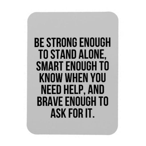 Smart Enough Brave Stand Alone Accepting Help Moti Magnet Zazzle