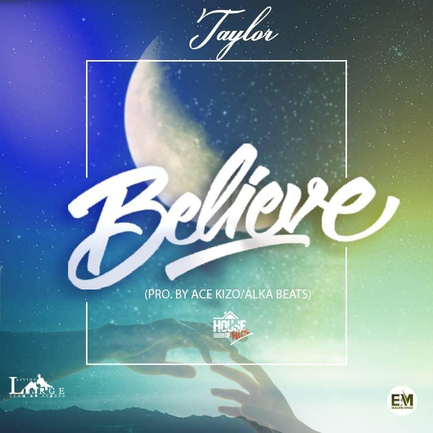 Download Taylor Believe Pod By Alka Ace Kizo Wapbaze In 2020 Music Download Music Videos Ace