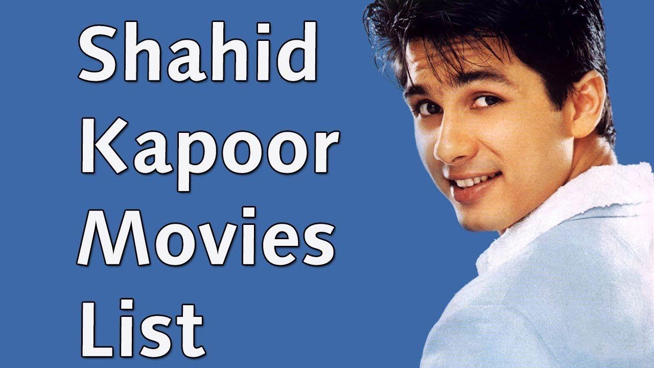Shahid Kapoor Movies List Shahid Kapoor All Movies Movie List Movies All Movies