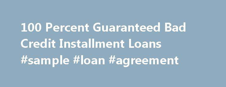 100 Percent Guaranteed Bad Credit Installment Loans #sample #loan - loan agreement