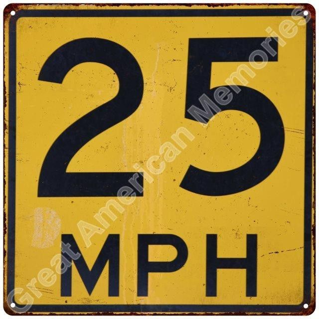 25 Mph Speed Limit Vintage Reproduction Metal Sign 12x12 2120089 Metal Signs Signs Metal