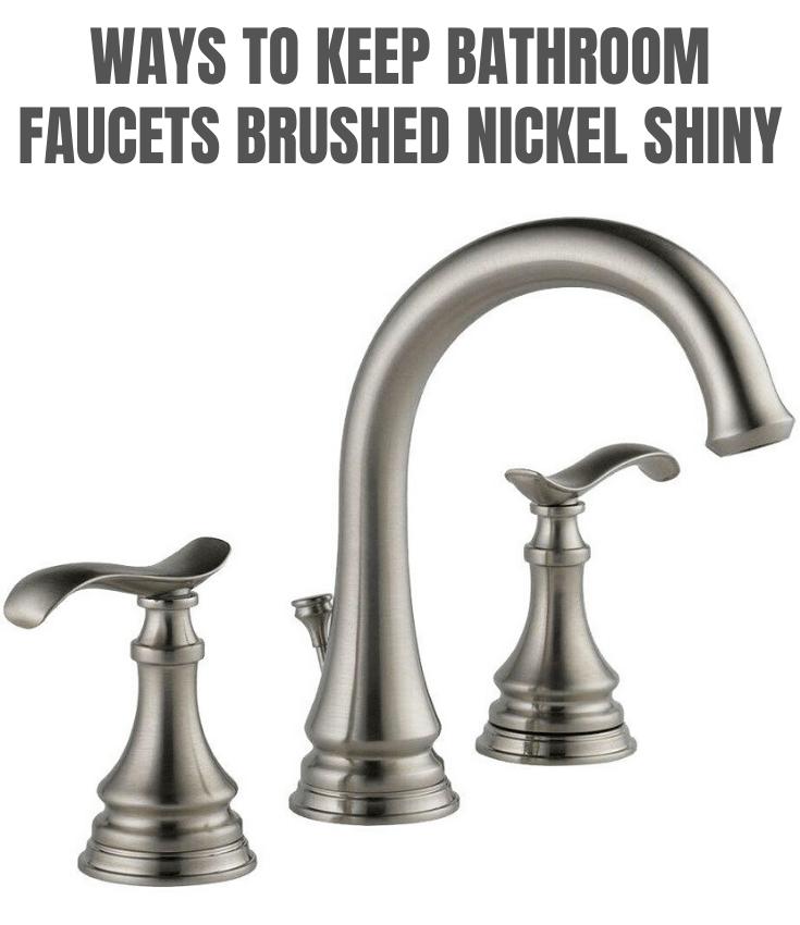 Ways To Keep Bathroom Faucets Brushed Nickel Shiny In 2020 Bathroom Faucets Brushed Nickel Bathroom Faucets Brass Bathroom Faucets