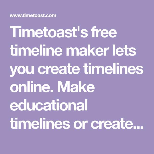 timetoast s free timeline maker lets you create timelines online