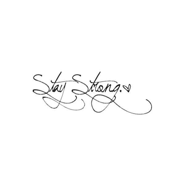 Stay Strong Tattoo Tattoos ❤ liked on Polyvore featuring accessories and body art