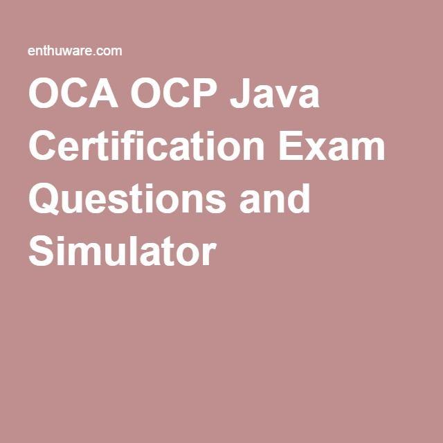OCA OCP Java Certification Exam Questions and Simulator ...