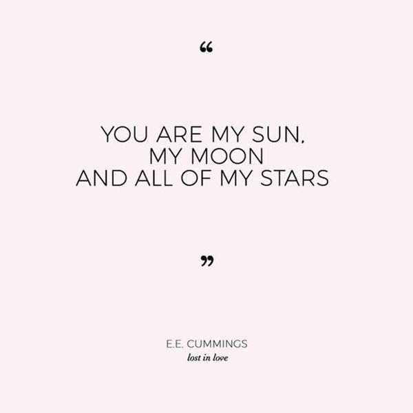 "On the all consuming nature of love. | ""You are my sun, my moon and all of my stars."" — E. E. Cummings"