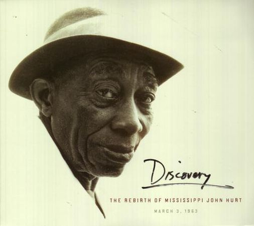 DISCOVERY: THE REBIRTH OF MISSISSIPPI JOHN HURT - MARCH 3, 1963 - Hurt Mississippi John - Elderly Instruments