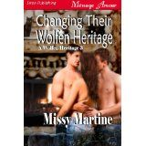 Changing Their Wolfen Heritage [A Wolfen Heritage 3] (Siren Publishing Menage Amour) (Kindle Edition)By Missy Martine