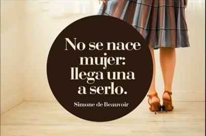 No se nace MUJER. se llega a serlo... Simone de Beauvoir #SomosIguales