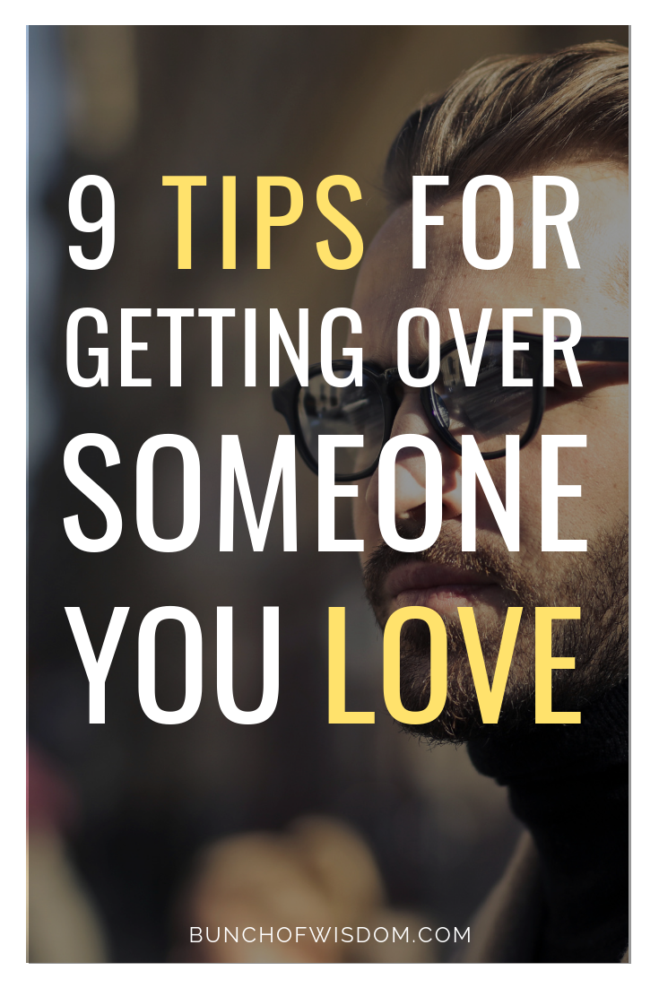 How to get over someone you are dating