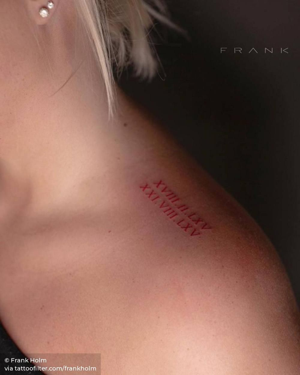 Date In Roman Numerals In Red In 2020 Red Tattoos Red Ink Tattoos Small Shoulder Tattoos