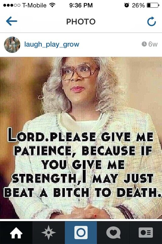 Lord give me patients