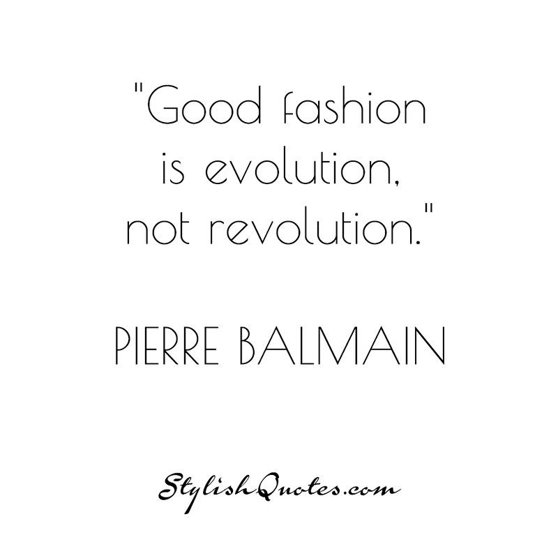 Good Fashion Is Evolution Not Stylishquotes Com Fashion Quotes Inspirational Quotes Motivation Cool Style