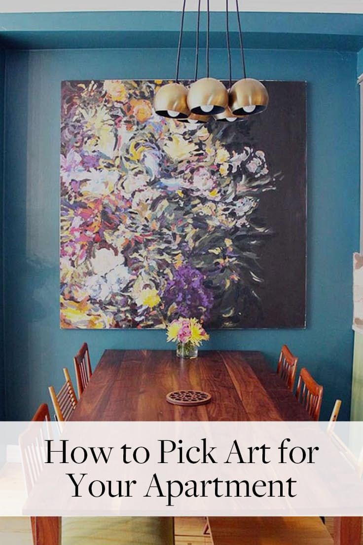 8 Tips For Finding The Perfect Art For Your Apartment Pick Art Window Art Dining Room Wall Decor