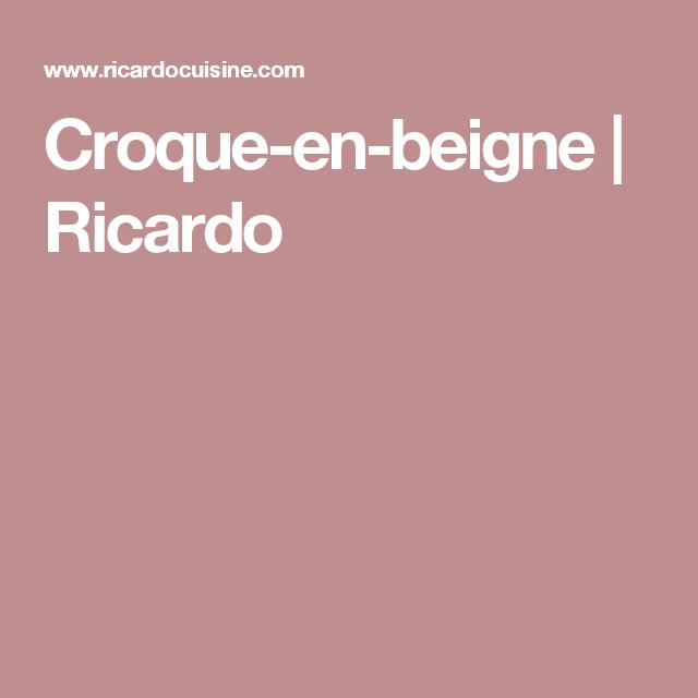 Croque-en-beigne   Ricardo