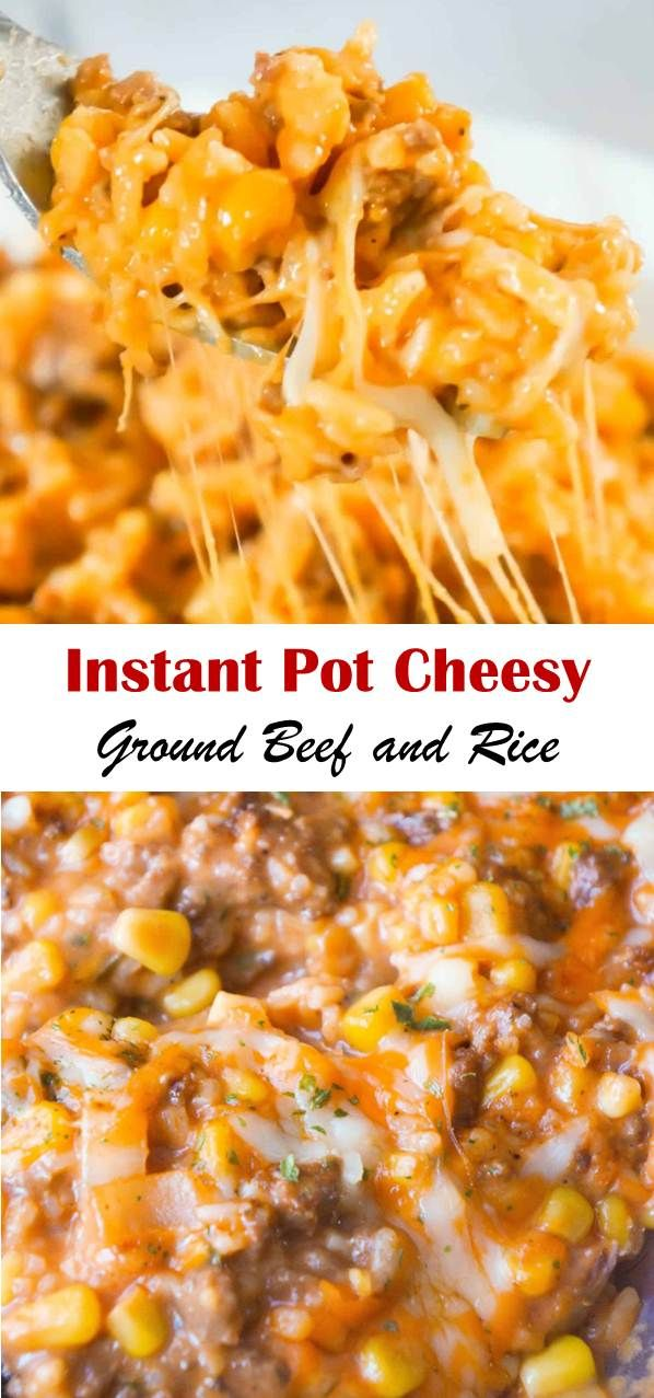 Instant Pot Cheesy Ground Beef And Rice In 2020 With Images Beef Recipes For Dinner Instant Pot Dinner Recipes Beef And Rice