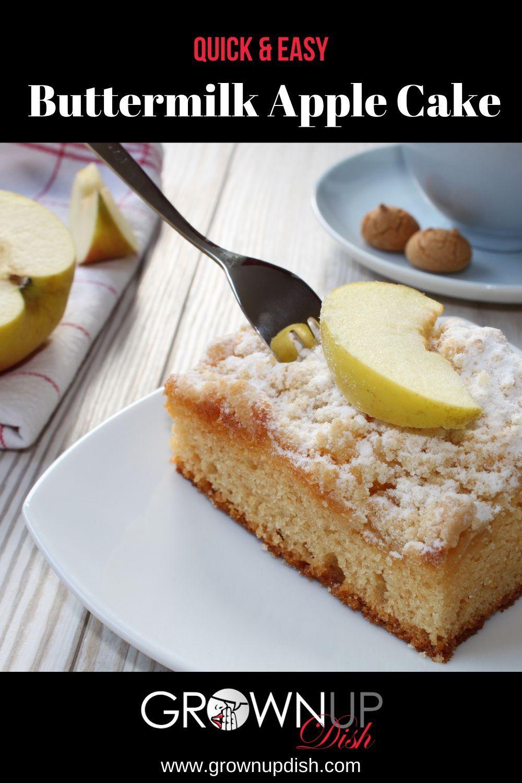 Buttermilk Apple Cake Grownup Dish Recipe In 2020 Yummy Food Dessert Easy Cake Recipes Buttermilk Recipes