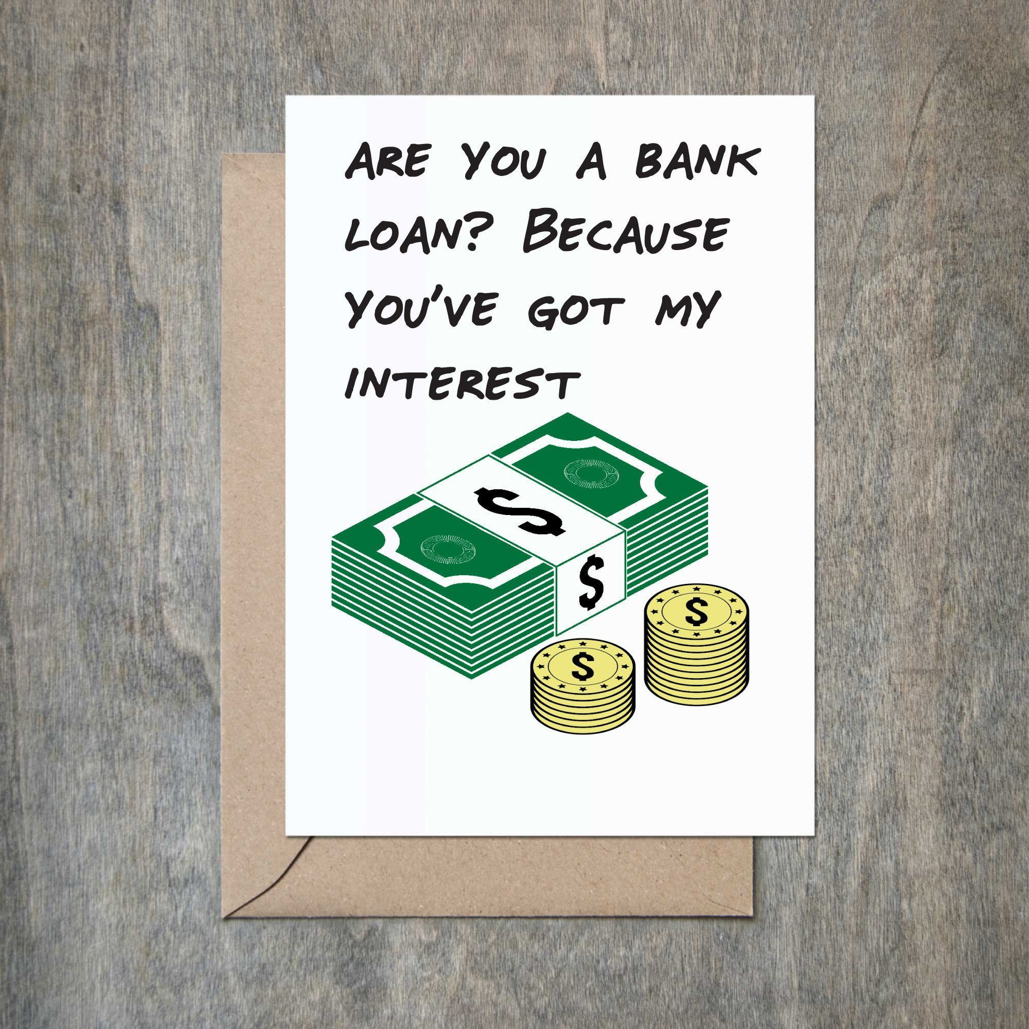 Are You a Bank Loan Because You ve Got My Interest Funny