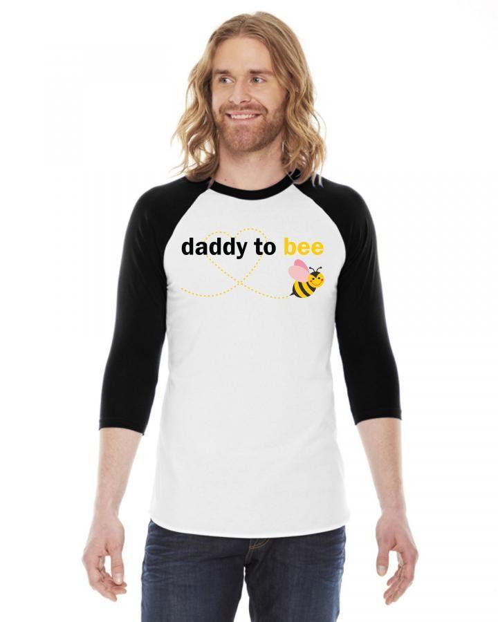 Daddy To Bee 3/4 Sleeve Shirt