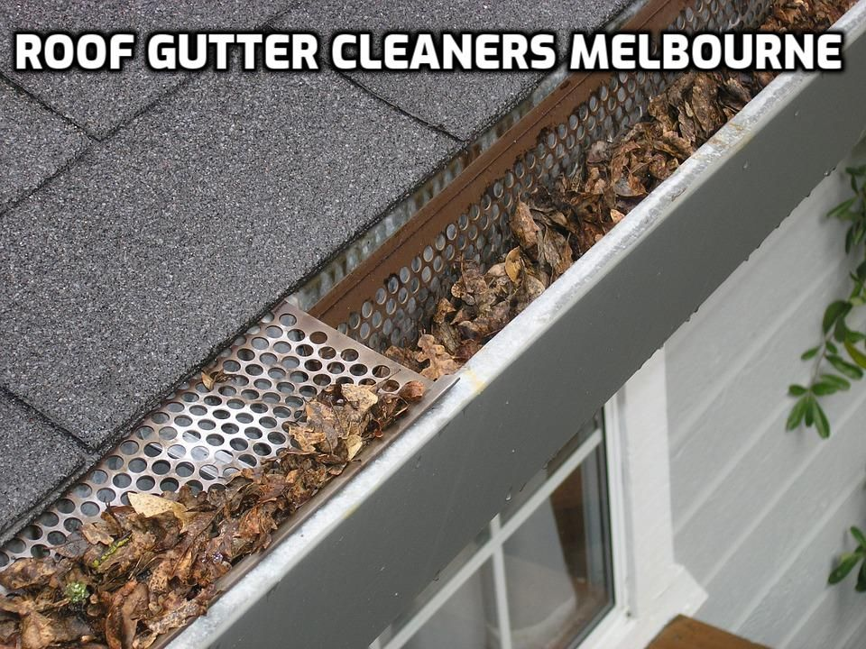 Roof Gutter Cleaning Melbourne Affordable Gutter Cleaning Cost Cleaning Gutters Home Maintenance Home Maintenance Checklist