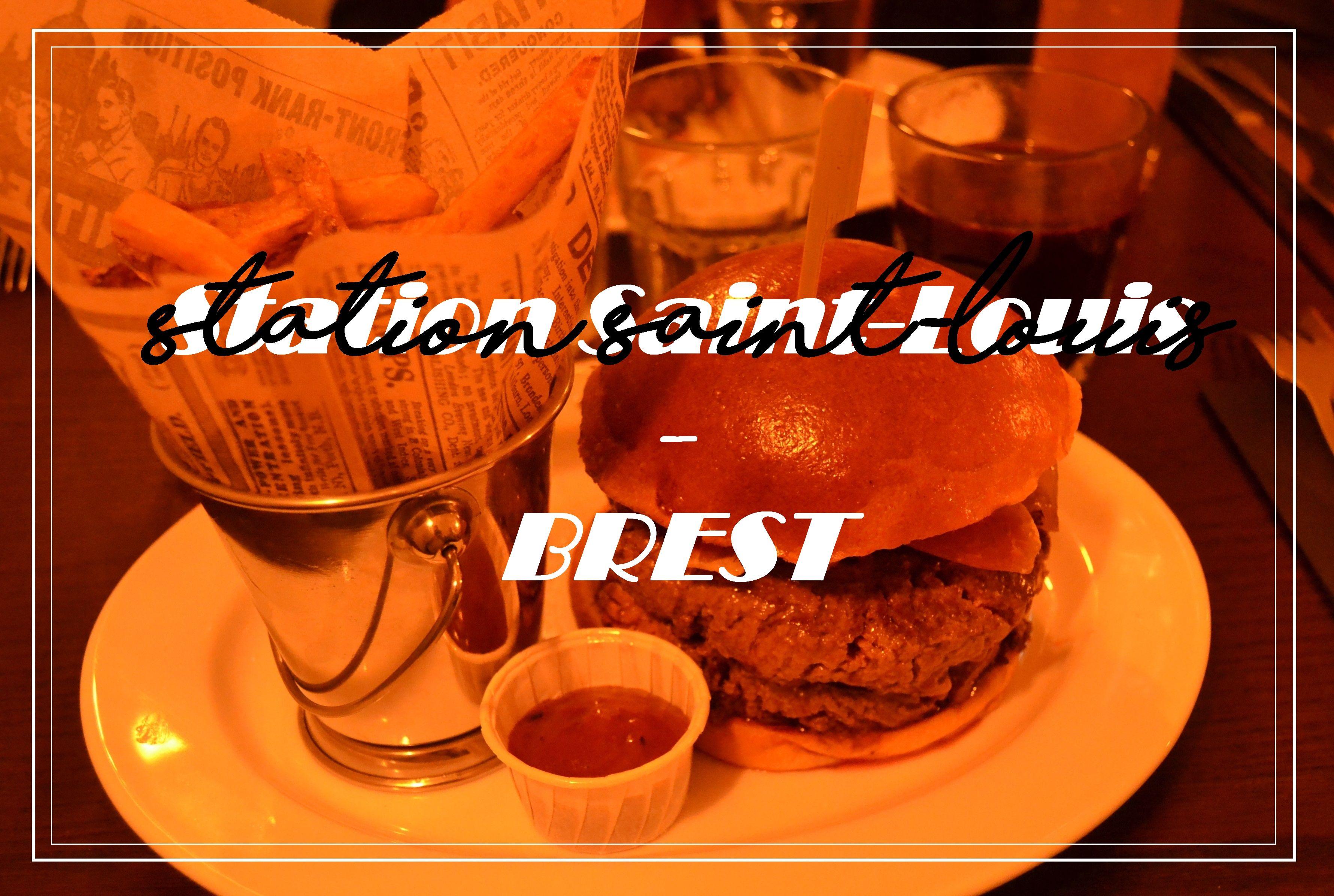 Station Saint Louis Brest Hamburger Burger Bonne Adresse City Guide Brestois