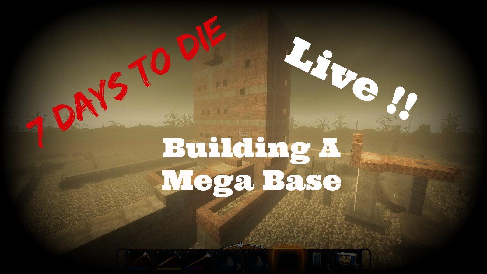 7 Days To Die Building A Mega Base Live Stream Event 7