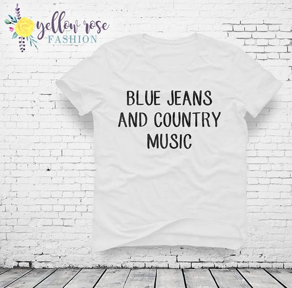 Blue Jeans And Country Music Shirt Country Song Country Southern