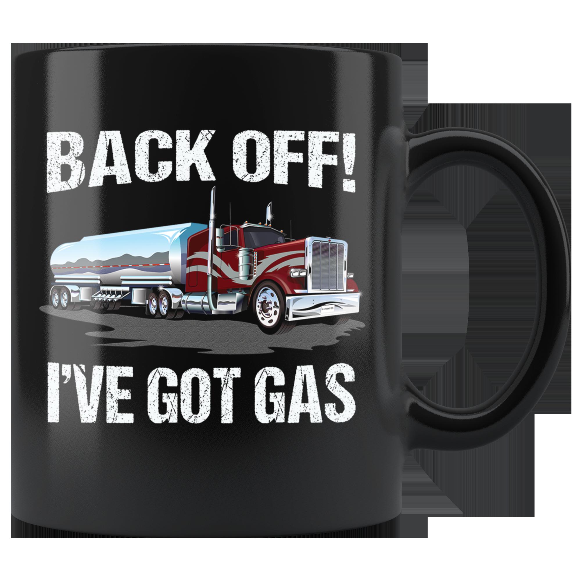 Back Off I've Got Gas Funny Trucker Coffee Mugs Coffee