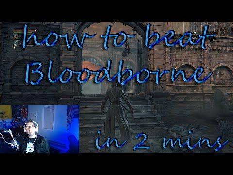 Nerd Rage : How to beat Bloodborne. - YouTube