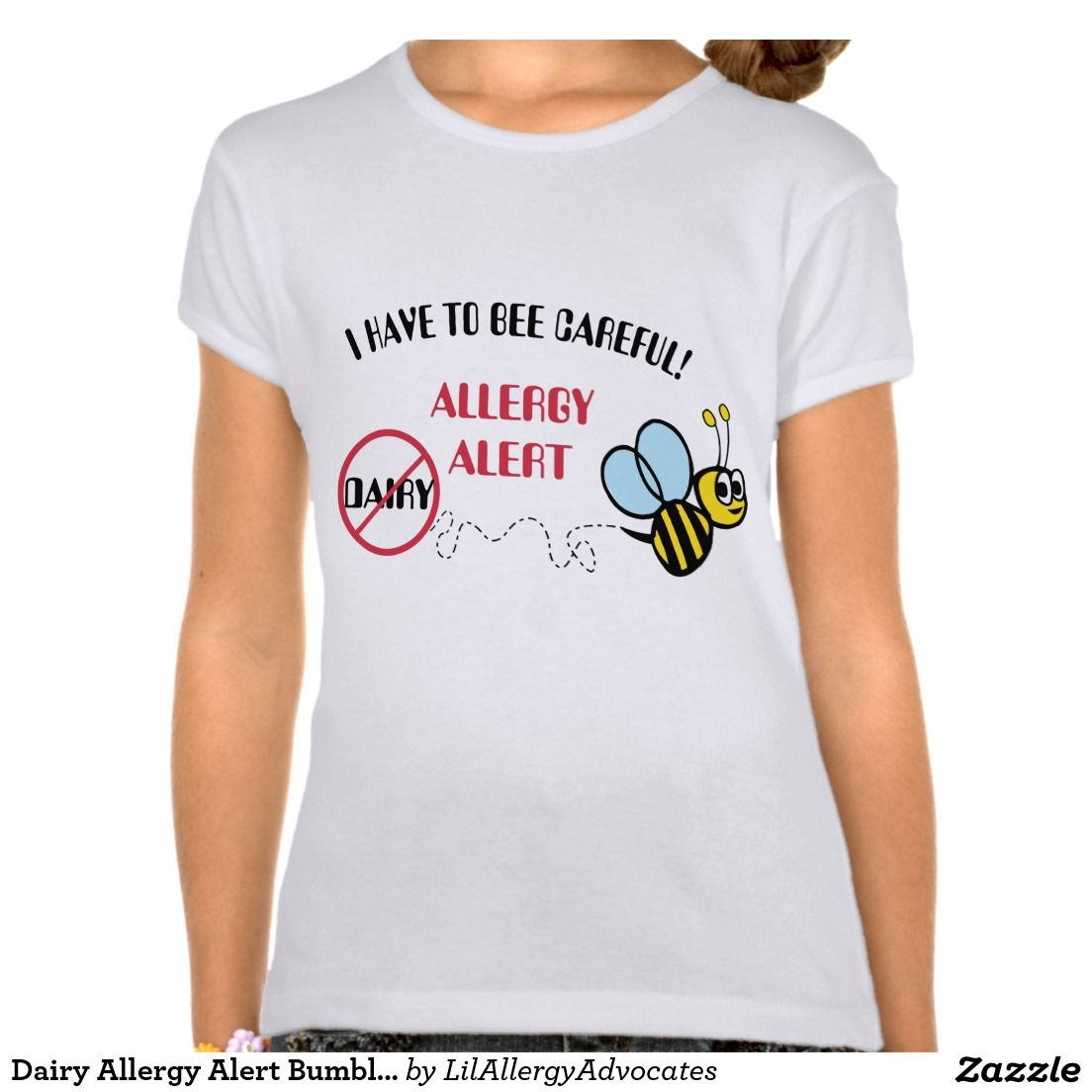 Zazzle t shirt design size - Dairy Allergy Alert Bumblebee Shirt I Have To Be Careful Allergy Alert Shirt For