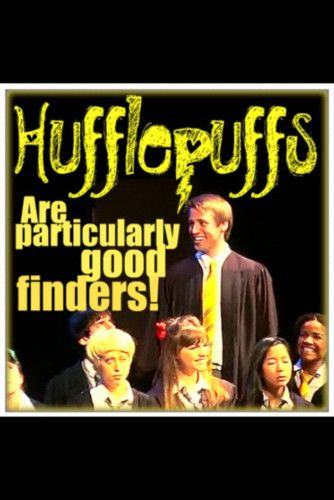 Hufflepuffs Are Particularly Good Finders : hufflepuffs, particularly, finders, Well,, Don't, Surprising, Potter, Musical,, Harry, Starkid